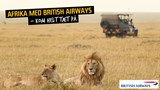 Udforsk Afrika med British Airways